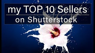 My TOP 10 Selling Shutterstock Photos, tips for passive income