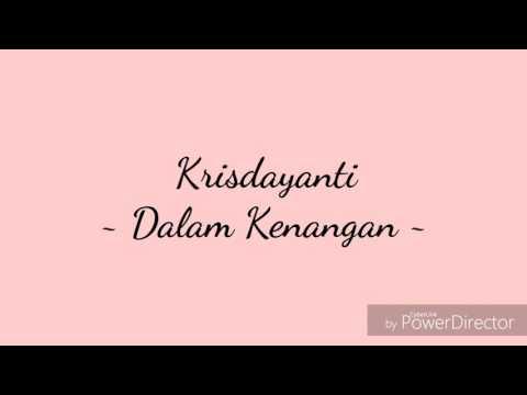Krisdayanti - Dalam Kenangan ( Lirik )