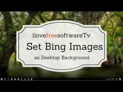How To Automatically Set Bing Images As Windows 10 Desktop Background
