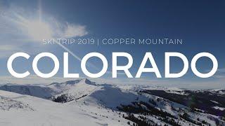 Colorado Ski Trip 2019 | Copper Mountain Resort