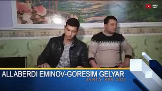ALLABERDI EMINOV-GORESIM GELYAR JANLY SES 2021