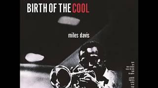 Miles Davis - Birth Of The Cool (1957) (Full Album)
