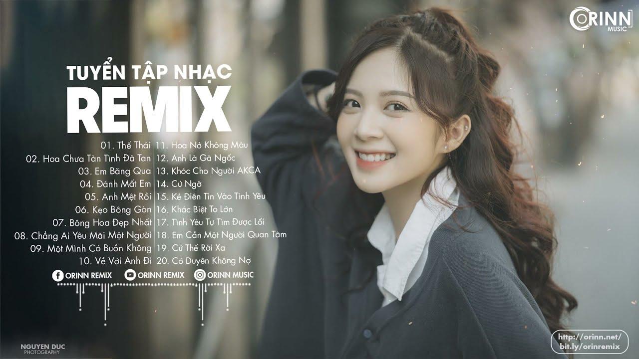 NHẠC TRẺ REMIX 2020 PHIÊU NHẤT HIỆN NAY - EDM Tik Tok ORINN REMIX - Lk Nhạc Trẻ Thế Thái Remix 2020