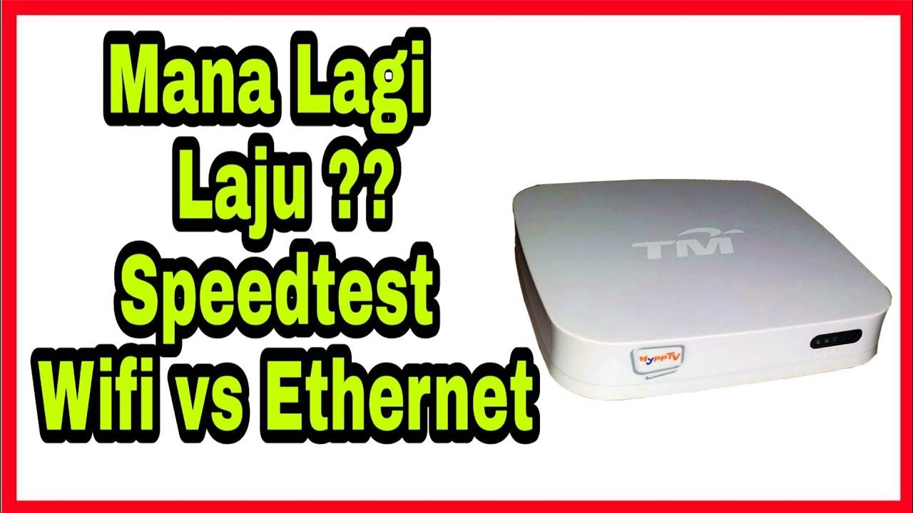 Mana Lagi Laju Speedtest Wifi Vs Ethernet Hypptvbox Tm Youtube