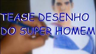 TEASE VÍDEO DESENHO DO SUPER HOMEM - DRAWING