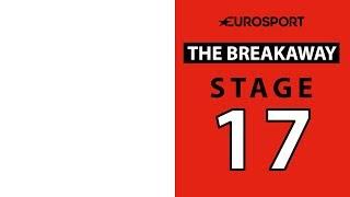 The Breakaway: Stage 17 Analysis | Vuelta a España 2019 | Cycling | Eurosport