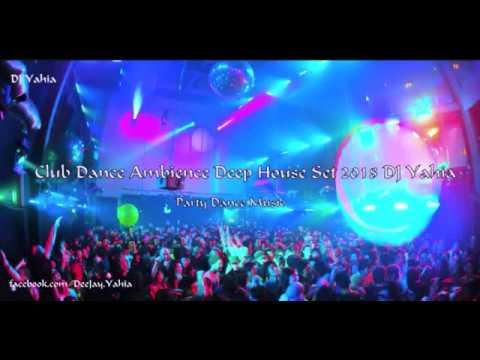 3 hours Club Dance Ambience Deep House Set 2018 DJ Yahia