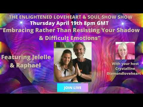 Embracing Your Shadow: Enlightened Loveheart and Soul Show W/Raphael and Jelelle