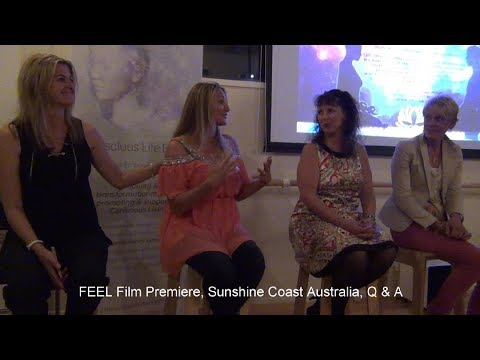 FEEL Film premiere Sunshine Coast Australia - Q and A