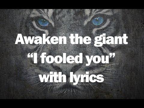 Awaken the Giant -  I Fooled You (With lyrics)