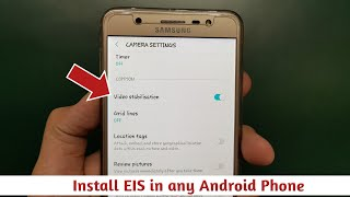 Install EIS video stabilisation in any Android phone