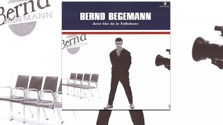 Bernd Begemann - Vielleicht hatten deine Eltern recht (Official Audio)