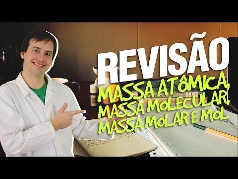 Massa Atômica, Massa Molecular, Massa Molar e Mol - Revisão