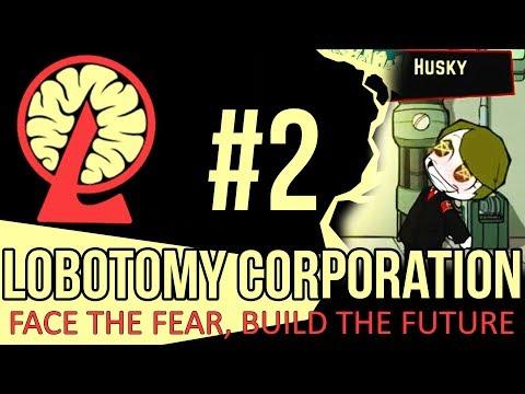 LOBOTOMY CORPORATION - Episode 2 - HUSKY NO