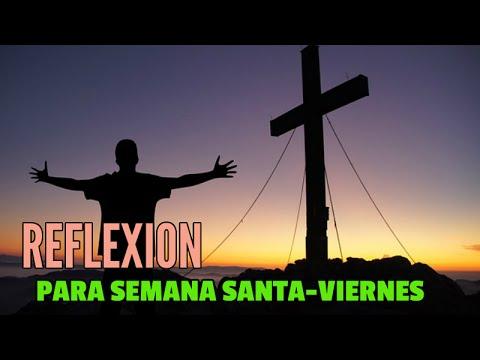 Reflexiones De Semana Santa Una Reflexion Para Viernes Santo