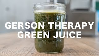 GERSON THERAPY // GREEN JUICE