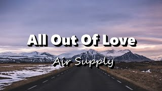 All Out Of Love - Air Supply (Lyrics)