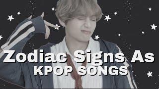 Zodiac Signs as K-Pop Songs