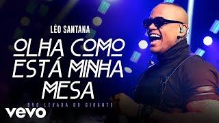Léo Santana - Olha Como Está Minha Mesa (Ao Vivo Em São Paulo / 2019)