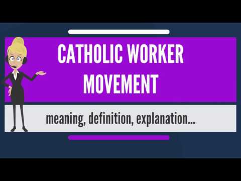 What is CATHOLIC WORKER MOVEMENT? What does CATHOLIC WORKER MOVEMENT mean?
