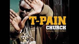 T-Pain feat Teddy Verseti - Church