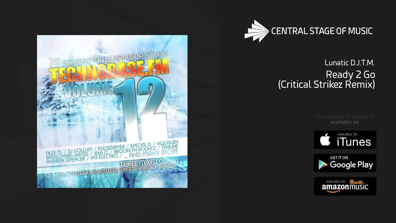 Lunatic D J T M  - Ready 2 Go (Critical Strikez Remix) // TECHNOBASE FM  VOL  12 //
