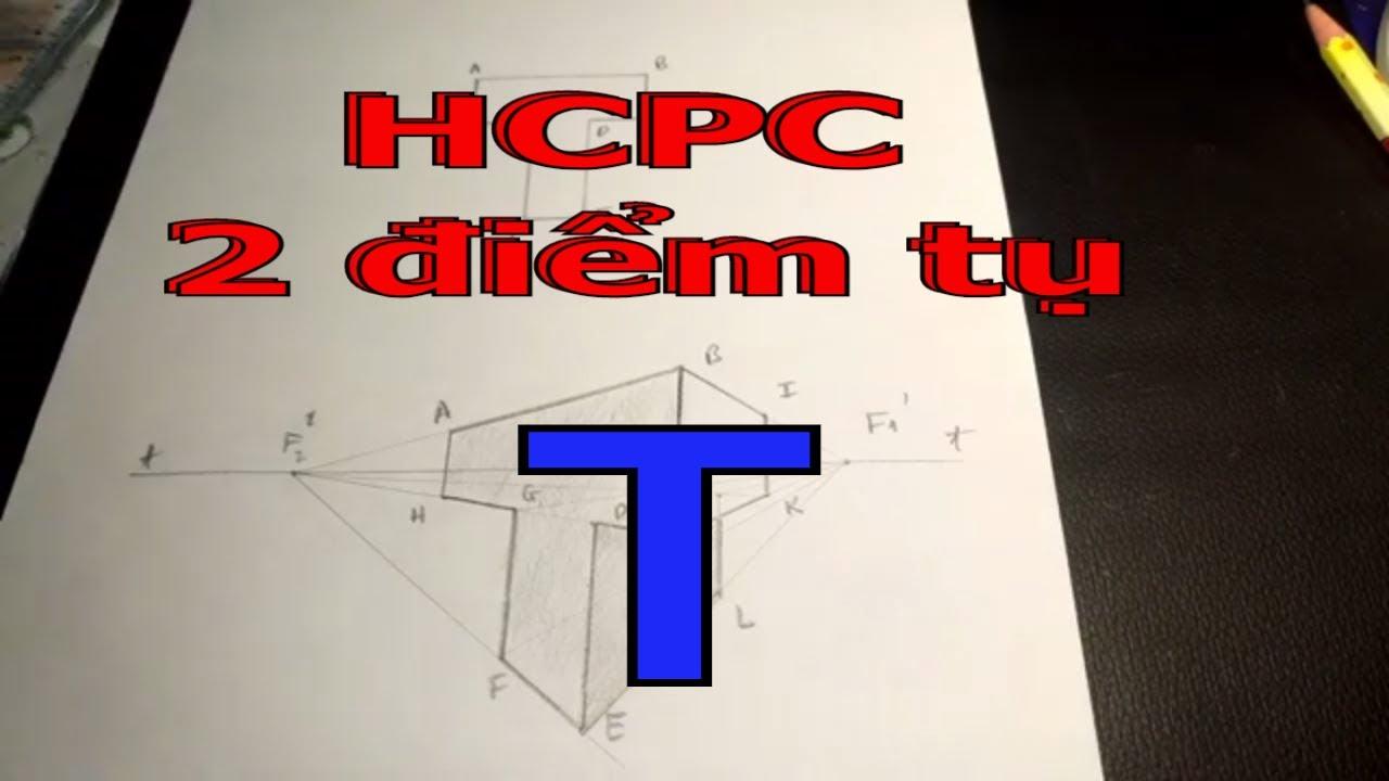 Hướng dẫn vẽ HCPC 2 điểm tụ của vật thể đơn giản – P1