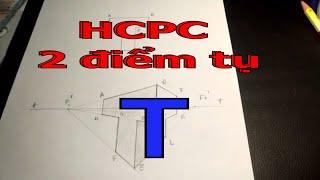 Hướng dẫn vẽ HCPC 2 điểm tụ của vật thể đơn giản