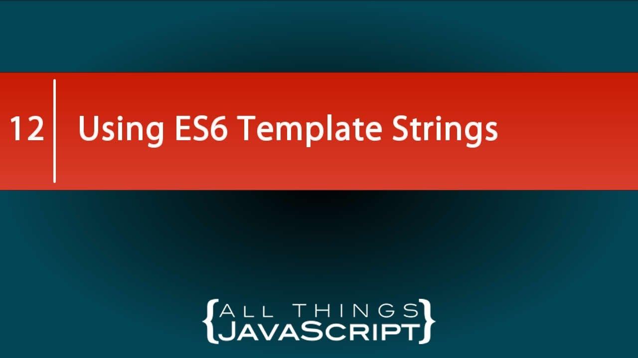 using es6 template strings