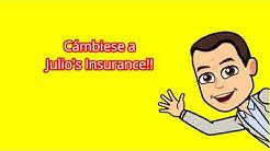 Cambiate a Julio's Insurance!!