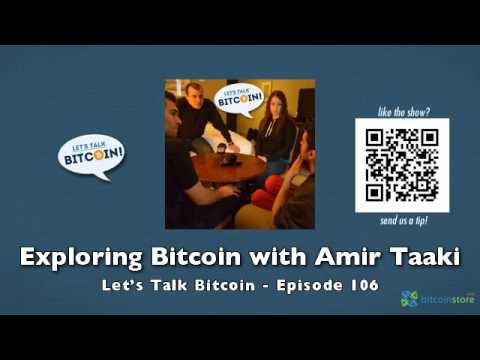 Exploring Bitcoin with Amir Taaki - Let's Talk Bitcoin Episode 106