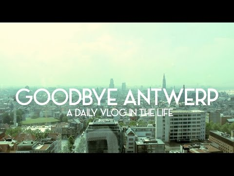 Goodbye Antwerp - A Daily Vlog In The Life