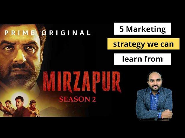 5 Marketing Lessons We Can Learn Form MIRZAPUR SEASON 2 | Omi Gupta