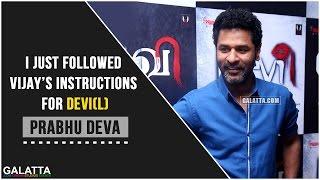 Prabhu Deva followed Vijay's instructions for Devi(L)