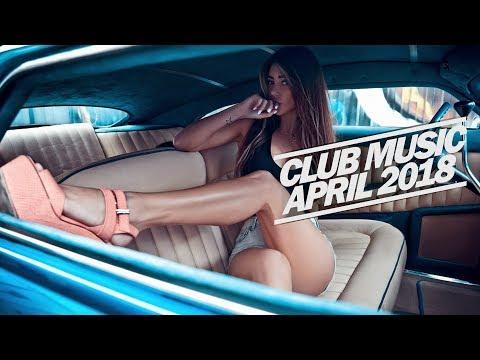 🔴THE BEST CLUB MUSIC - APRIL 2018 - CLUB MIX🔴