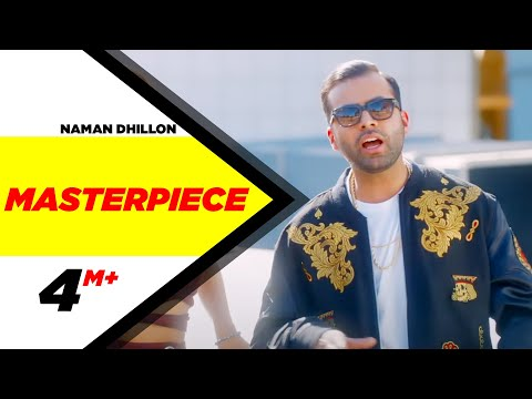 Masterpiece (Full Video) | Naman Dhillon | Deep Jandu & J Statik | Latest Punjabi Song 2018