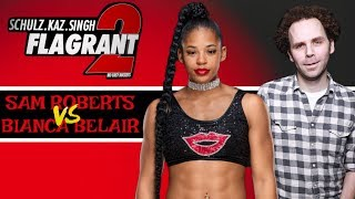 Flagrant 2: Sam Roberts Explains Beef With Bianca Belair