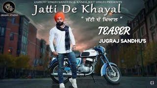 Jatti De Khayal (teaser) | Jugraj Sandhu | Dr Shree | New Punjabi Song 2018