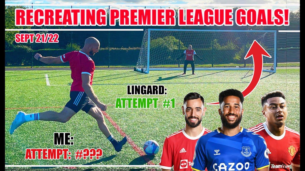 Recreating The BEST Premier League Goals | SEPTEMBER 21/22