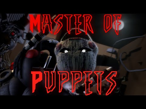 [FNAF/SFM COLLAB] Master Of Puppets| By: Metallica (UNFINISHED)