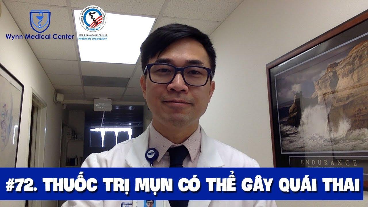#72. Dr Wynn Tran: Uống thuốc trị mụn bừa bãi có thể gây quái thai