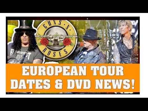 Guns N' Roses News  Rumored European Tour Dates & DVD News Update!