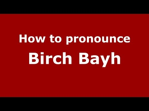How to pronounce Birch Bayh (American English/US)  - PronounceNames.com