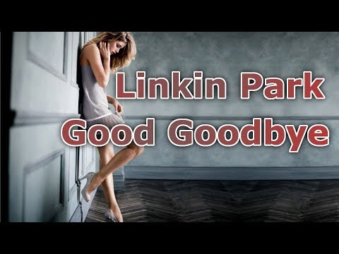Linkin Park - Good Goodbye (feat. Pusha T and Stormzy) [Lyrics]