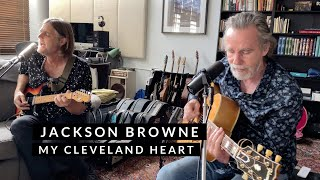 Jackson Browne - My Cleveland Heart - Live from Home