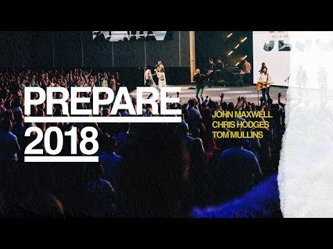 Prepare 2018 Night 1 // John Maxwell [Service]