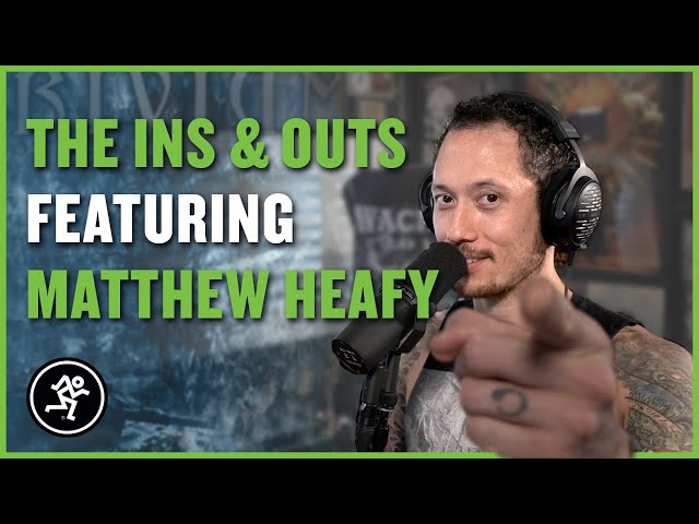 Matthew K Heafy - The Ins & Outs With Mackie Episode 04