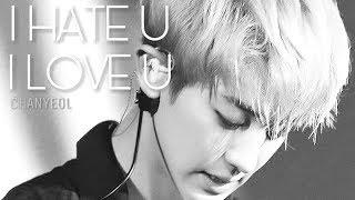 Video [FMV] Chanyeol EXO | I Hate U I Love U download MP3, 3GP, MP4, WEBM, AVI, FLV April 2018