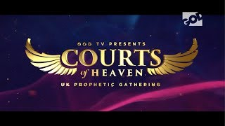 GOD TV Presents – The Courts of Heaven Prophetic Gathering