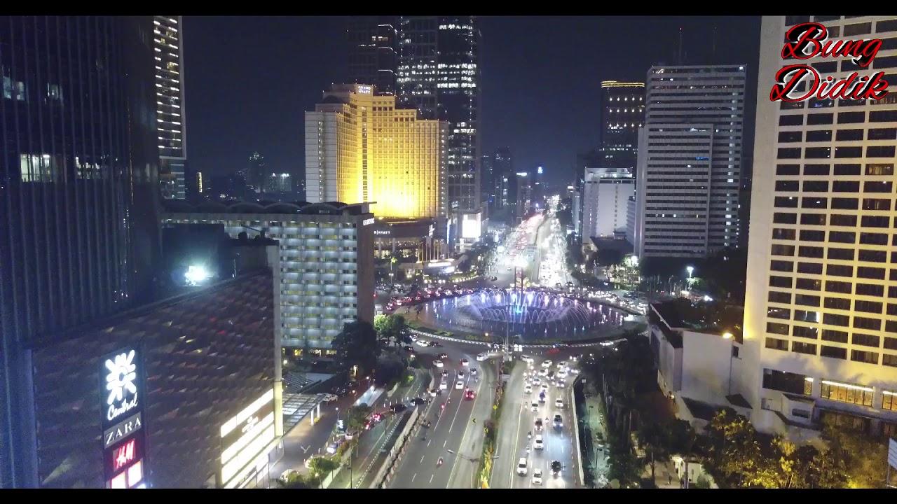 Jakarta City Drone 2019 Malam Hari Di Bundaran Hotel Indonesia Bundaran Hi 2019 Malam Hari Youtube